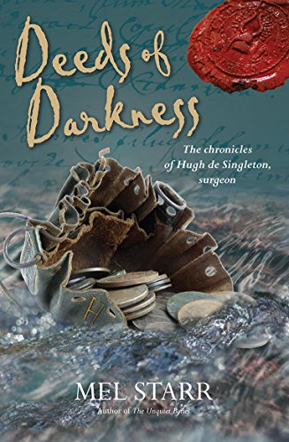 Deeds of Darkness (The Chronicles of Hugh de Singleton, Surgeon) by [Starr, Mel]