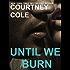 Until We Burn (The Beautifully Broken)