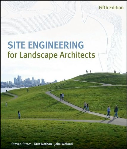 S.Strom's, K.Nathan's, J.Woland's 5th(fifth) edition(Site Engineering for Landscape Architects [Hardcover])(2009)