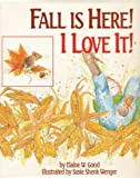 Fall Is Here! I Love It!, Elaine W. Good, 156148007X