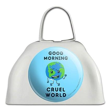 Amazon com: Good Morning Cruel World Funny Humor White Metal
