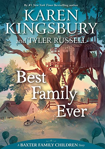 Best Family Ever (A Baxter Family Children Story)