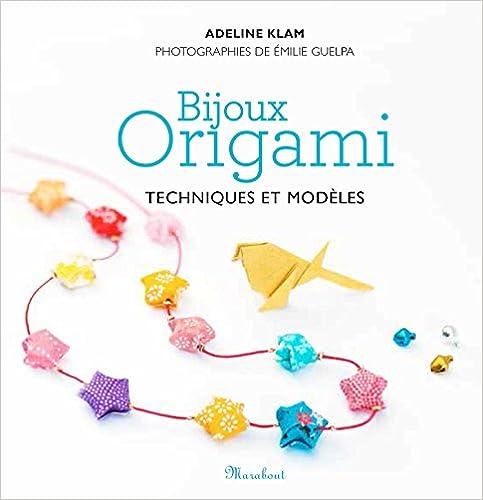 Bijoux origami: Techniques et modèles