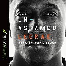 Unashamed Audiobook by Lecrae Moore Narrated by Lecrae Moore