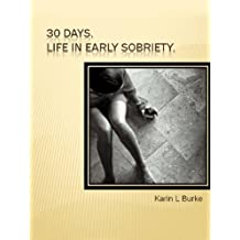 30 Days. Life in Early Sobriety.