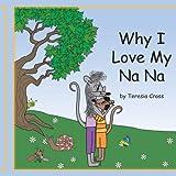 Why I Love My Nana, Teresia Cross, 1425943365