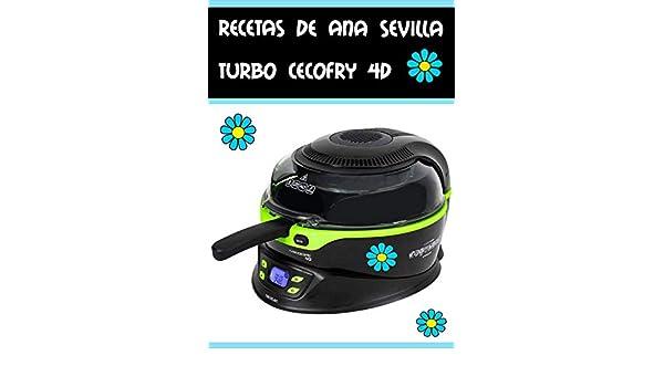 Recetas Turbo Cecofry 4D de Ana Sevilla eBook: Ana Belén Gómez Sevilla: Amazon.es: Tienda Kindle