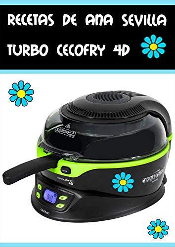Recetas Turbo Cecofry 4D de Ana Sevilla (Spanish Edition) by [Gómez Sevilla,