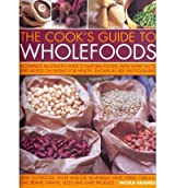 [COOK'S GUIDE TO WHOLEFOODSTHE DEFINITIVE ILLUSTRATED GUIDE TO THE ESSENTIAL HEALING FOODS BY GRAIMES, NICOLA]PAPERBACK