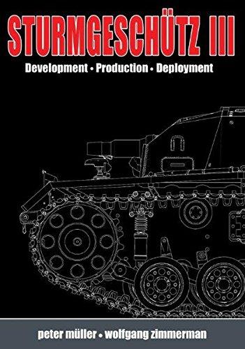Sturmgeschütz III: Volume 1, History: Development, Production, Deployment (Best Gun In Modern Warfare 3)