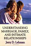 Understanding Marriage, Family, and Intimate Relationships, Lehman, Jerry D., 0398076073