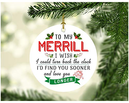Xmas Tree Decorations 2019 To My Merrill I Wish I Could Turn Back The Clock I Will Find You Sooner and Love You Longer - Christmas Gifts For Men Him Husband From Wife Women 3 Inches White