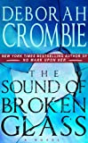 Front cover for the book The Sound of Broken Glass by Deborah Crombie