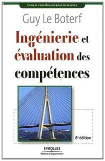 Ingéniérie et évaluation des compétences par Le Boterf