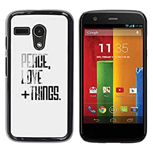 Paccase / SLIM PC / Aliminium Casa Carcasa Funda Case Cover para - Peace Love Things Quote Motivational - Motorola Moto G 1 1ST Gen I X1032