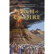 Le Roi de Gloire: L'Histoire et le Message de la Bible Résumé en 70 Scènes Palpitantes