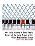 Our India Missions, Andrew Gordon, 1140617680