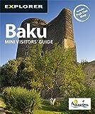 Baku Mini Visitors  Guide (Explorer - Mini Visitor s Guides)
