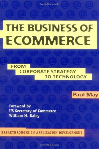 Download The Business of Ecommerce: From Corporate Strategy to Technology (Breakthroughs in Application Development) Pdf