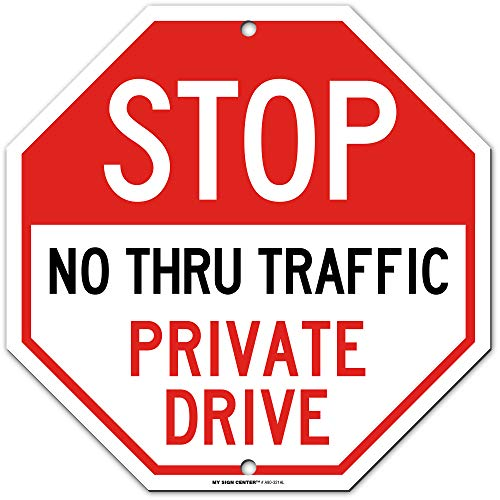 """Private Drive Sign, Private Road, Stop No Thru Traffic Sign, Octagon Shaped Outdoor Rust-Free Metal, 11"""" x 11"""" - by My Sign Center, A90-321AL"""