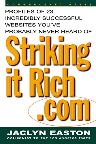 Download StrikingitRich.Com:  Profiles of 23 Incredibly Successful Websites You've Probably Never Heard Of: Profiles of 23 Incredibly Successful Websites You've Probably Never Heard Of (CommerceNet Press) Pdf