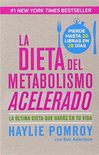 La dieta del metabolismo acelerado: Come mas, pierde mas (Spanish Edition) [Haylie Pomroy] (Tapa Blanda)