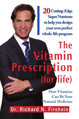 The Vitamin Prescription (for life) by Dr. Richard N. Firshein (2010-06-28)