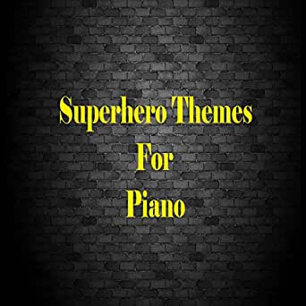Superhero Themes for Piano by Living Force on Amazon Music