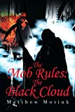 The Mob Rules, Matthew Motiuk, 0595265723