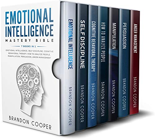 Emotional Intelligence Mastery Bible: 7 BOOKS IN 1 - Emotional Intelligence, Self-Discipline, Cognitive Behavioral Therapy, How to Analyze People, Manipulation, Persuasion, Anger Management