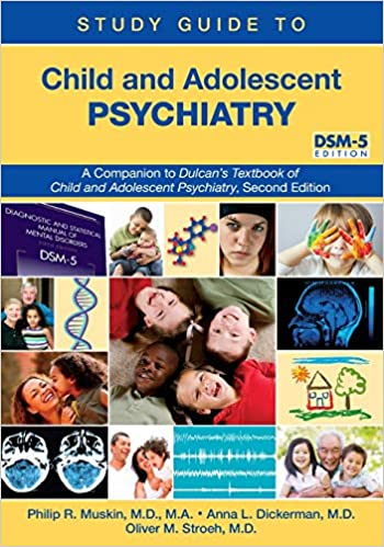 Study Guide to Child and Adolescent Psychiatry: A Companion to Dulcan's Textbook of Child and Adolescent Psychiatry, Second Edition - Original PDF