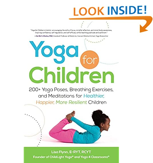 Yoga For Children 200 Poses Breathing Exercises And Meditations Healthier Happier More Resilient