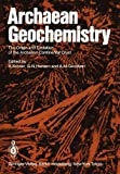 Archaean Geochemistry : The Origin and Evolution of the Archaean Continental Crust, , 3642700039