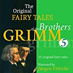 25 Original Fairytales (The Original Fairy Tales of the Brothers Grimm 5) |  Brothers Grimm