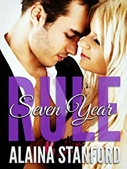 Seven Year Rule (The Rule Series Book 2) by [Stanford, Alaina]