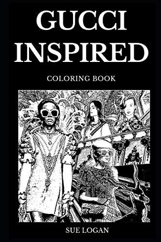 Gucci Inspired Coloring Book: Famous International Fashion and Legendary Luxury Brand, Italian Style of Clothing and Culture Inspired Adult Coloring Book (Gucci Books)