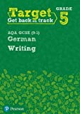 Target Grade 5 Writing AQA GCSE (9-1) German Workbook (Modern Foreign Language Intervention)