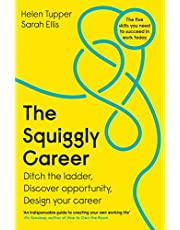 The Squiggly Career: Ditch the Ladder, Discover Opportunity, Design Your Career