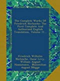 img - for The Complete Works Of Friedrich Nietzsche: The First Complete And Authorized English Translation, Volume 11... book / textbook / text book