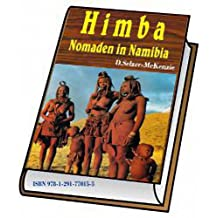 Himba - Nomaden in Namibia: Himba - Nomaden in Namibia (German Edition)