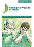 Healing the Wounds of Trauma: How the Church Can Help, Expanded Edition 2016
