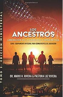 Los Ancestros: Liberación De La Genética Y Epigenética (Equipamiento Integral Para Combatientes De Liberación