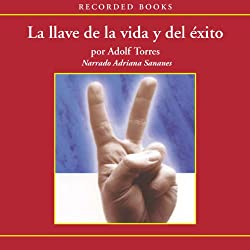 La llave de la vida y el éxito [The Key to Life and Success (Texto Completo)]