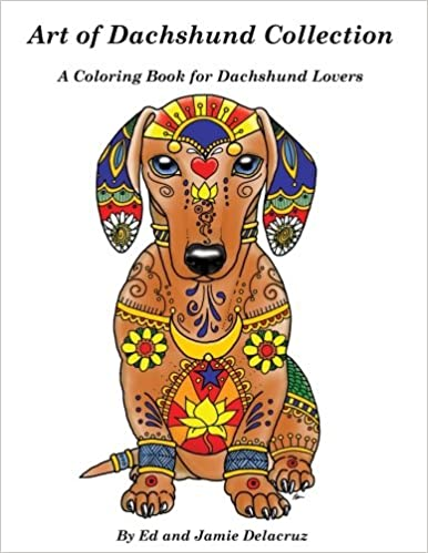 Amazon Com Art Of Dachshund Coloring Book Coloring Book