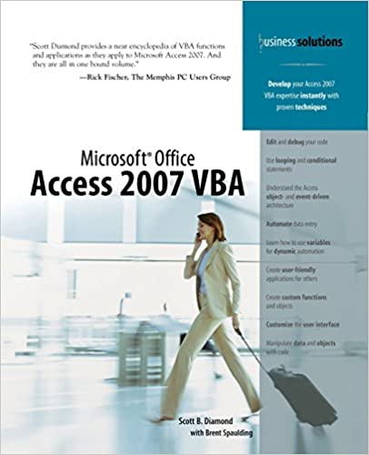 Microsoft Office Access 2007 VBA: Scott B  Diamond, Brent Spaulding