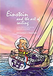 Einstein and the Art of Sailing: A New Perspective on the Art of Leadership