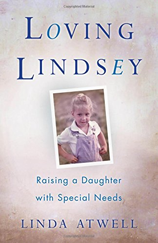 (Loving Lindsey: Raising a Daughter with Special)