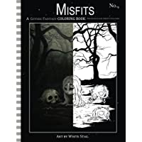 Misfits a Gothic Fantasy Coloring Book for Adults and Creepy Children: Vampires, gloom, doom, skeletons, ghosts and other spooky things.: Volume 9