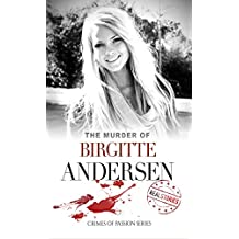The Murder of Birgitte Andersen: Crimes of Passion Series (Book 8)