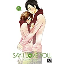 Say I Love You. T04 (French Edition)